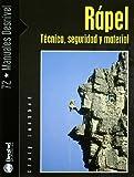 Rapel - tecnica seguridad y material (Manuales (desnivel))