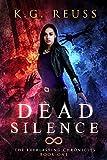 Dead Silence (The Everlasting Chronicles Book 1) by K.G. Reuss