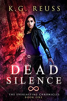 Dead Silence (The Everlasting Chronicles Book 1) (English Edition) di [Reuss, K.G.]