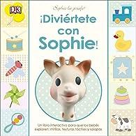 ¡DIVIÉRTETE CON SOPHIE! par  Varios autores