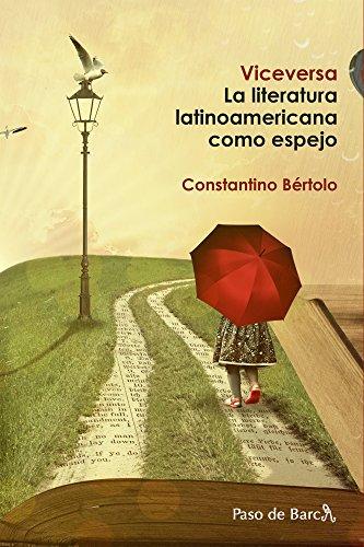 Viceversa: La literatura latinoamericana como espejo (Ediciones Paso de Barca)