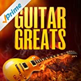 The Guitar Greats (50 Hits That Made Us Love the Electric Guitar)
