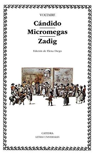 Cándido; Micromegas; Zadig: 31 (Letras Universales) por Voltaire