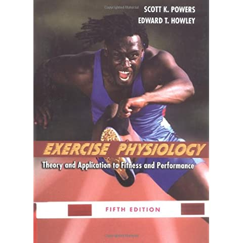 Exercise Physiology: Theory and Applications to Fitness and Performance
