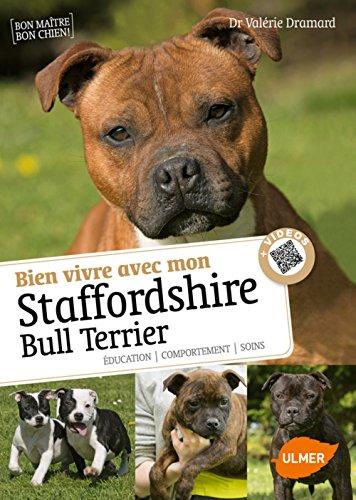 Bien vivre avec mon Staffordshire Bull Terrier + Vidéos par Valerie Dramard
