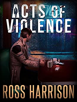 Acts of Violence by [Harrison, Ross]