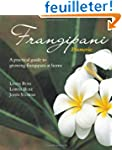 Frangipani: A Practical Guide to Grow...