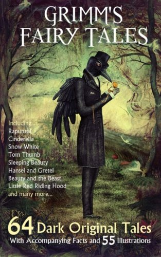 Free eBook Download Pdf Grimm's Fairy Tales: 64 Dark Original Tales – With Accompanying Facts and 55 Illustrations. MOBI