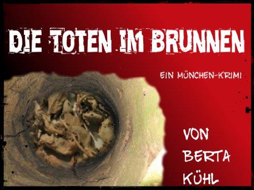 Die Toten Im Brunnen Ein München Krimi Ebook Berta Kühl Amazonde