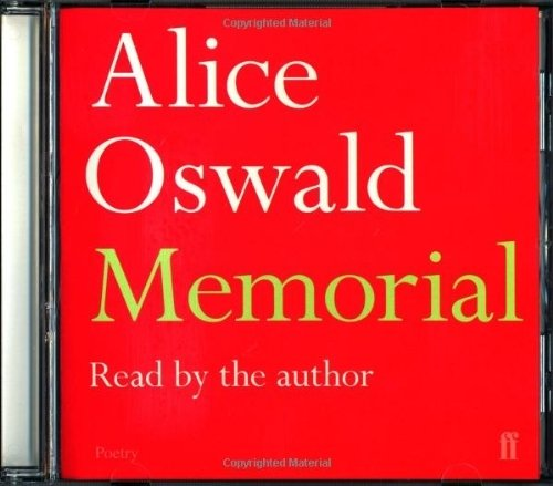 Memorial by Oswald, Alice (2011) Audio CD (Memorial Von Alice Oswald)