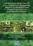 Las plantas medicinales en la cultura Guadianera frente a las medicinas tradicionales y la fitoterapia oficial