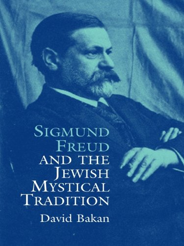 Sigmund Freud and the Jewish Mystical Tradition (Dover Books on Biology, Psychology, and Medicine) (English Edition)
