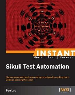 Instant Sikuli Test Automation par [Lau, Ben]
