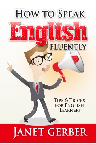 english-how-to-speak-english-fluently-tips-and-tricks-for-english-learners-english-edition