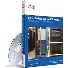 LAN-Switching und Wireless - CCNA Exploration Companion Guide (Zertifizierungen)