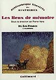 Telecharger Livres Les lieux de memoire tome 3 Les France Traditions (PDF,EPUB,MOBI) gratuits en Francaise