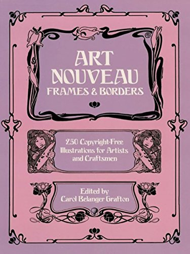 Art Nouveau Frames and Borders: 250 Copyright Free Illustrations (Dover Pictorial Archive) (English Edition) -