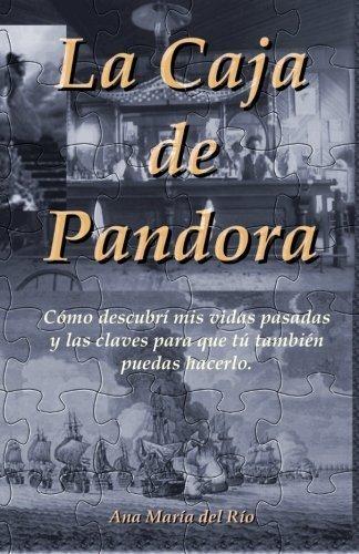 La Caja de Pandora: C?mo descubr? mis vidas pasadas y las claves para que t? tambi?n puedas hacerlo (Spanish Edition) by Ana Mar?a del R?o (2015-10-14)