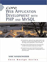 Core Web Application Development with PHP and MySQL by Marc Wandschneider (2005-10-06)