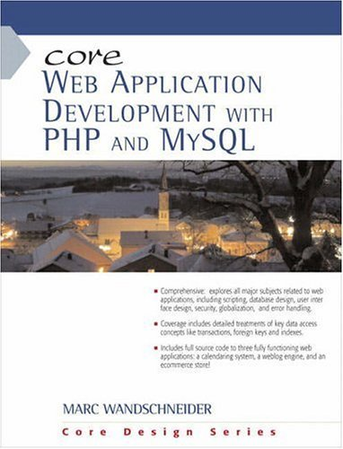 Core Web Application Development with PHP and MySQL by Marc Wandschneider (2005-10-06) par Marc Wandschneider