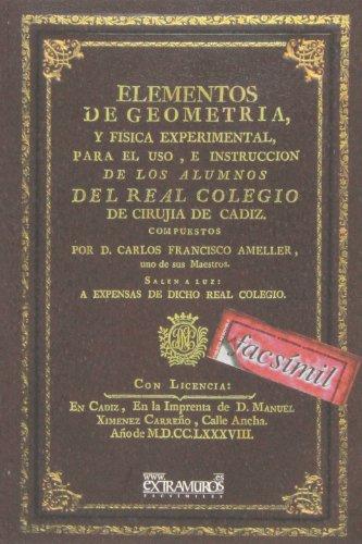 Elementos de geometria, y fisica experimental (Física y Química) por Carlos Francisco Ameller