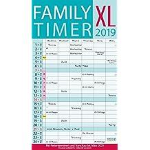 XL Family Timer 2019: Familienplaner mit 6 breiten Spalten. Hochwertiger Familienkalender mit Ferienterminen, extra Spalte, Vorschau bis März 2020 und nützlichen Zusatzinformationen.