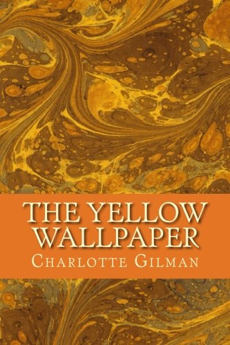 The Yellow Wallpaper Por Charlotte Perkins Gilman