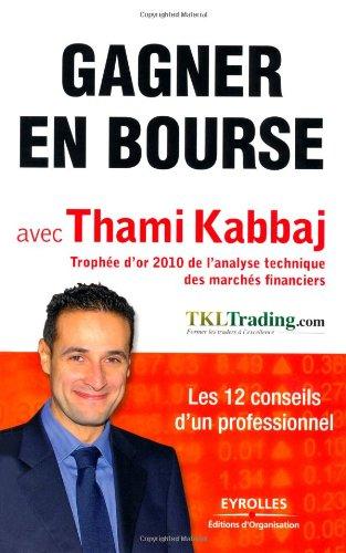 Gagner en bourse avec Thami Kabbaj: Les 12 conseils d'un professionnel.