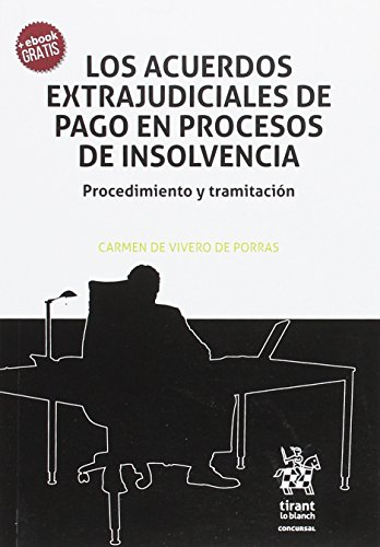 Los Acuerdos Extrajudiciales de Pago en Procesos de Insolvencia (Concursal) por María del Carmen de Vivero de Porras