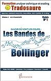 Les Bandes de Bollinger : Savoir où vont les cours: Ebook + Vidéo exclusive (Formation à l'analyse technique t. 1)