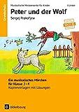 Musikalische Meisterwerke für Kinder: Sergei Prokofjew - Peter und der Wolf: Ein musikalisches Märchen für Klasse 2-4. Kopiervorlagen mit Lösungen