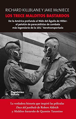Los trece malditos bastardos (Historia. Segunda Guerra Mundial) por Richard Killblane