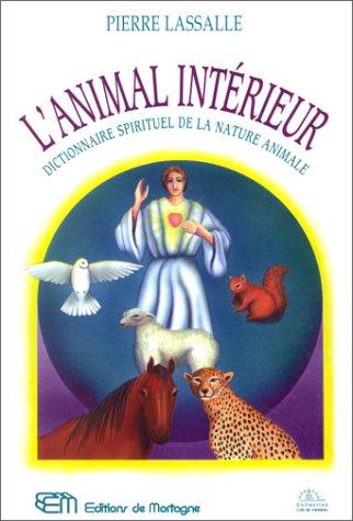 L'animal intérieur : Dictionnaire spirituel de la nature animale