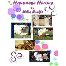 Havanese Heroes: The Adventures of Five Little Dogs