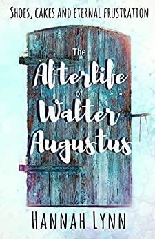 The Afterlife of Walter Augustus by [Lynn, Hannah]
