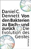 Von den Bakterien zu Bach - und zurück: Die Evolution des Geistes - Daniel C. Dennett