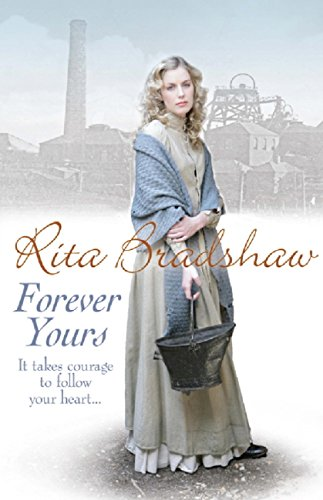 Forever Yours: It takes courage to follow your heart… por Rita Bradshaw