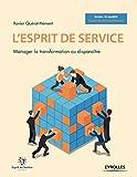 L'esprit de service: Manager la transformation ou disparaître (French Edition)