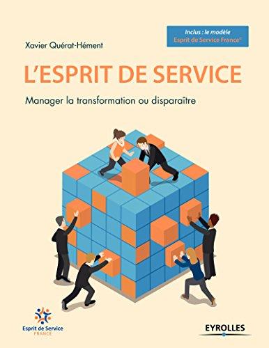 L'esprit de service: Manager la transformation ou disparaître par Xavier Quérat-Hément