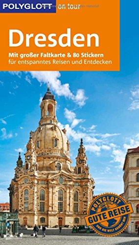 POLYGLOTT on tour Reiseführer Dresden: Mit großer Faltkarte, 80 Stickern und individueller App