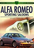 Alfa Romeo Sporting Saloons (Sutton's Photographic History of Transport)