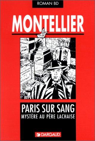 Roman BD : Paris sur sang : mystère au Père Lachaise par Chantal Montellier