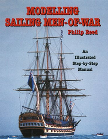 Modelling Sailing Men-Of-War: An Illustrated Step-By-Step Guide