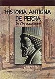 Historia antigua de Persia. De Ciro a Alejandro (Dstoria Antigua)