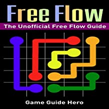 Flow Free: The Unofficial Flow Free Game Guide