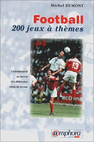 Football : 200 jeux à thèmes par M. Dumont