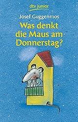 Was denkt die Maus am Donnerstag? : 121 Gedichte für Kinder