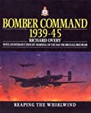 Bomber Command: Reaping the Whirlwind (Collins Gem)