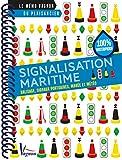 Signalisation maritime : Balisage, signaux portuaires, marée et météo...