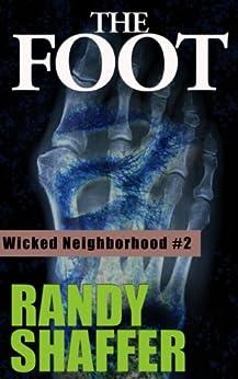 The Foot (Wicked Neighborhood Book 2) by [Shaffer, Randy]